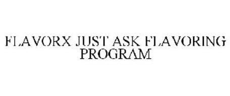 FLAVORX JUST ASK FLAVORING PROGRAM