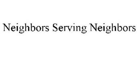 NEIGHBORS SERVING NEIGHBORS