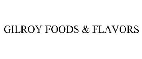 GILROY FOODS & FLAVORS