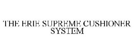 THE ERIE SUPREME CUSHIONER SYSTEM
