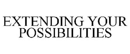 EXTENDING YOUR POSSIBILITIES