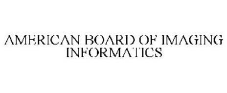 AMERICAN BOARD OF IMAGING INFORMATICS