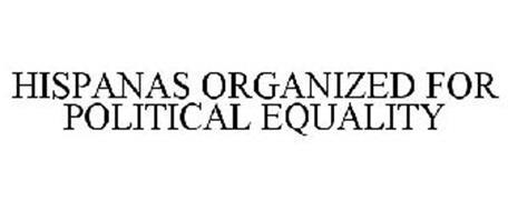 HISPANAS ORGANIZED FOR POLITICAL EQUALITY