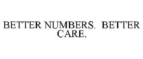 BETTER NUMBERS. BETTER CARE.