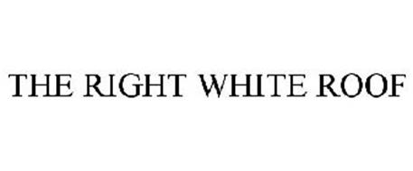 THE RIGHT WHITE ROOF