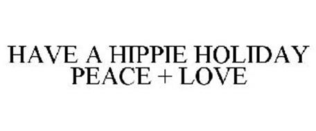 HAVE A HIPPIE HOLIDAY PEACE + LOVE