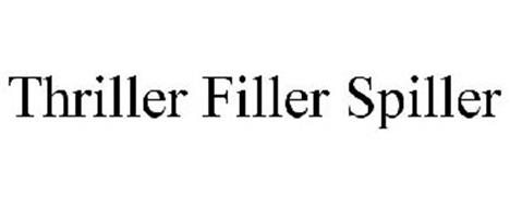 THRILLER FILLER SPILLER