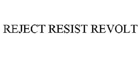 REJECT RESIST REVOLT