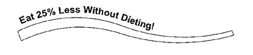 EAT 25% LESS WITHOUT DIETING!