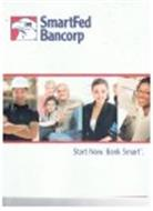 SMARTFED BANCORP START NOW. BANK SMART.