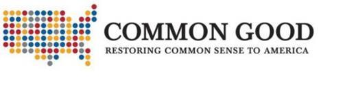 COMMON GOOD RESTORING COMMON SENSE TO AMERICA