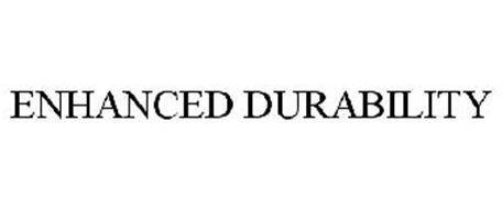 ENHANCED DURABILITY