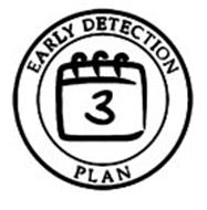 EARLY DETECTION PLAN 3