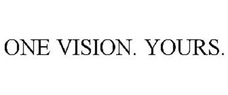 ONE VISION. YOURS.