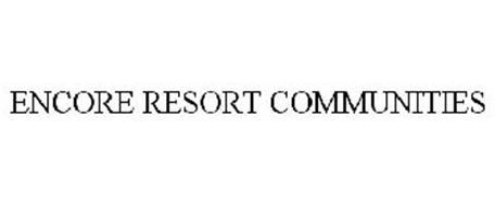 ENCORE RESORT COMMUNITIES