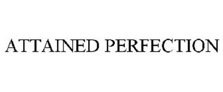 ATTAINED PERFECTION