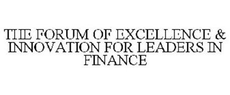 THE FORUM OF EXCELLENCE AND INNOVATION FOR LEADERS IN FINANCE