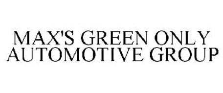 MAX'S GREEN ONLY AUTOMOTIVE GROUP
