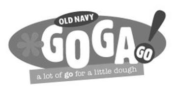 OLD NAVY *GOGAGO! A LOT OF GO FOR A LITTLE DOUGH
