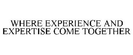 WHERE EXPERIENCE AND EXPERTISE COME TOGETHER