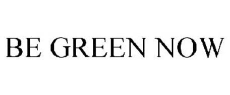 BE GREEN NOW