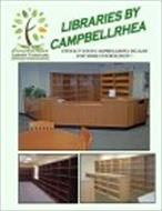 CAMPBELL RHEA LIBRARY FURNITURE INSTITUTIONAL CASEWORK INCORPORATED