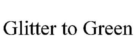 GLITTER TO GREEN