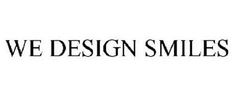 WE DESIGN SMILES