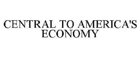 CENTRAL TO AMERICA'S ECONOMY