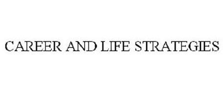 CAREER AND LIFE STRATEGIES