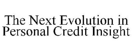 THE NEXT EVOLUTION IN PERSONAL CREDIT INSIGHT