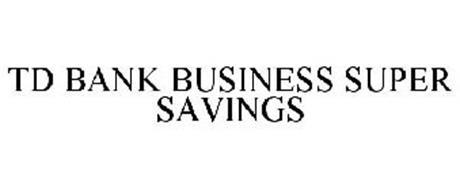 TD BANK BUSINESS SUPER SAVINGS