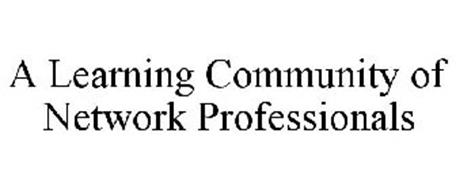 A LEARNING COMMUNITY OF NETWORK PROFESSIONALS