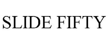 SLIDE FIFTY