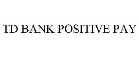 TD BANK POSITIVE PAY