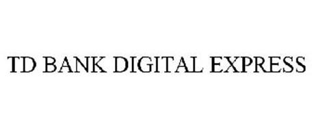 TD BANK DIGITAL EXPRESS