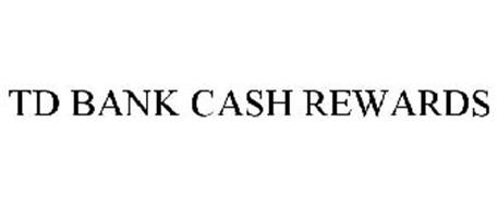 TD BANK CASH REWARDS