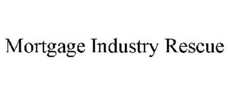 MORTGAGE INDUSTRY RESCUE