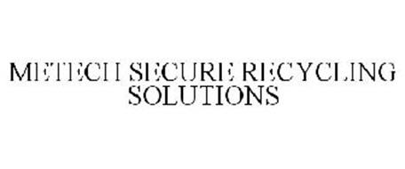 METECH SECURE RECYCLING SOLUTIONS