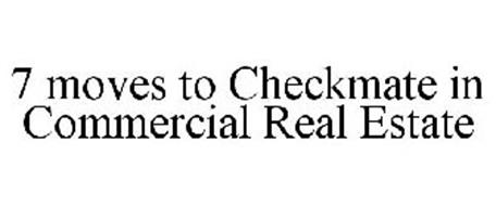 7 MOVES TO CHECKMATE IN COMMERCIAL REAL ESTATE