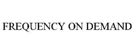 FREQUENCY ON DEMAND