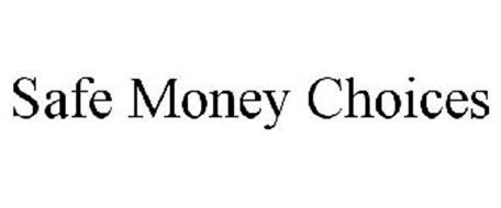 SAFE MONEY CHOICES