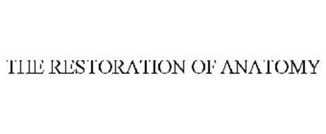 THE RESTORATION OF ANATOMY