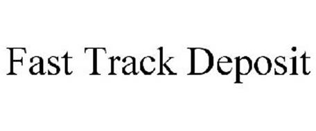 FAST TRACK DEPOSIT