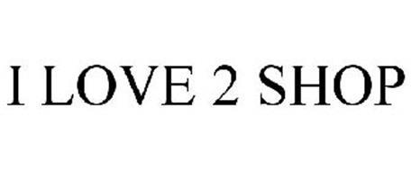 I LOVE 2 SHOP