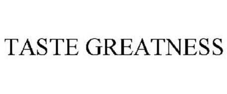 TASTE GREATNESS