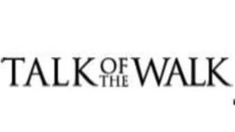 TALK OF THE WALK