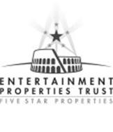 ENTERTAINMENT PROPERTIES TRUST FIVE STAR PROPERTIES