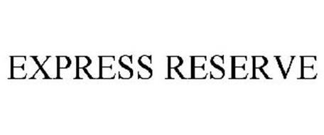 EXPRESS RESERVE
