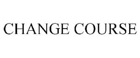 CHANGE COURSE
